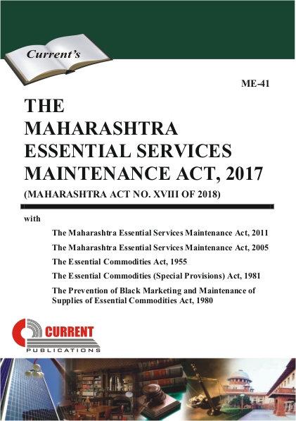 THE MAHARASHTRA ESSENTIAL SERVICES MAINTENANCE ACT, 2017