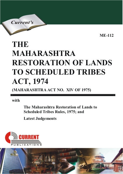 THE MAHARASHTRA RESTORATION OF LANDS TO SCHEDULED TRIBES ACT, 1974