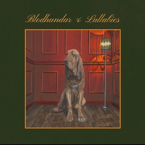 Blodhundar & lullabies