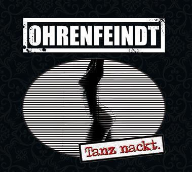 TANZ NACKT - das neue Album von Ohrenfeindt