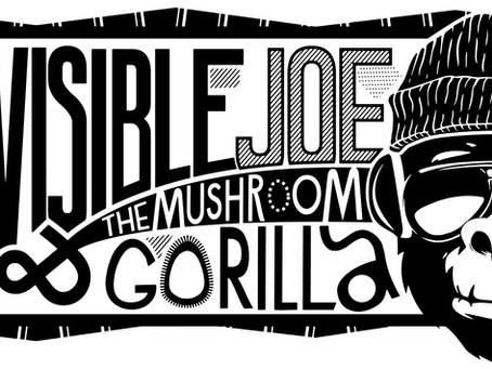 INVISIBLE JOE AND THE MUSHROOM GORILLA