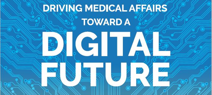 Driving Medical Affairs Toward A Digital Future