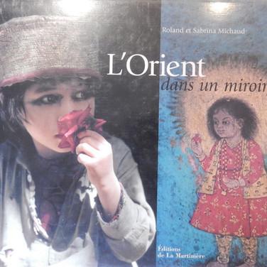 «L'Orient dans un miroir» (Roland et Sabrina Michaud) - 15€