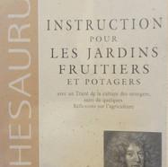 «Instruction pour les Jardins Fruitiers et Potagers» - J-B de la Quintinie - 60€