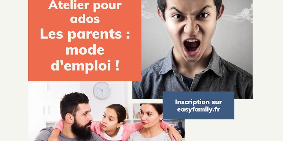 Atelier pour les ados. Les Parents: Mode d'emploi!