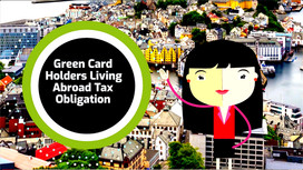 Green Card Holders Living Abroad Tax Obligation