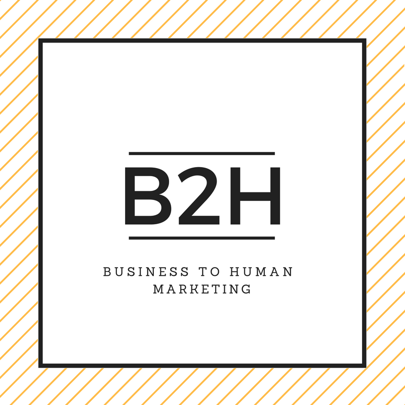Business to Human Marketing