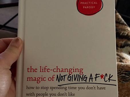 The Life-Changing Magic of Not Giving a F*ck, is magical