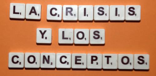 La Crisis y los Conceptos