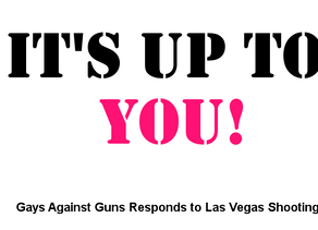 It's Up to YOU: GAG Responds to the Las Vegas Massacre