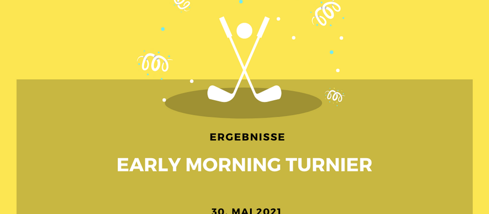 Early Morning Turnier