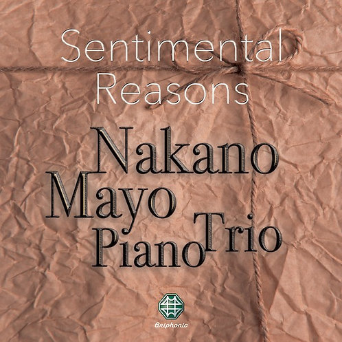 Sentimental Reasons - Mayo Nakano Piano Trio