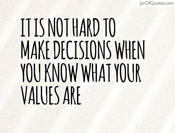 not hard to make decisions