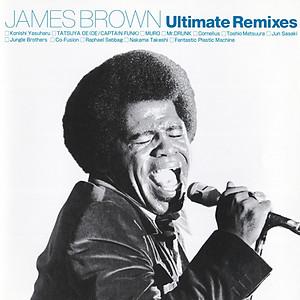 JAMES BROWN Ultimate Remixes