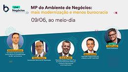 Live sobre MP do Ambiente de Negócios: mais modernização e menos burocracia.
