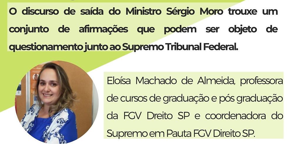 WEBINAR: ANÁLISE JURÍDICA DA SAÍDA DO MINISTRO SÉRGIO MORO