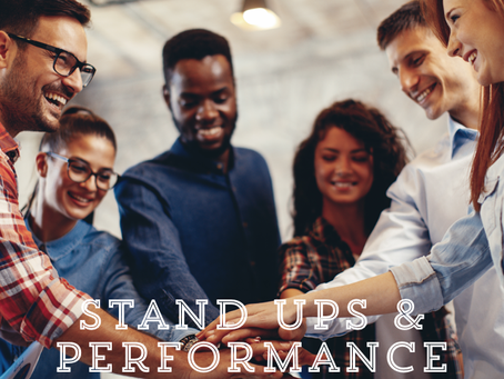 Stand Ups & Performance