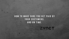 How to Make Sure You Get Paid By Your Customers and Get Paid Faster.