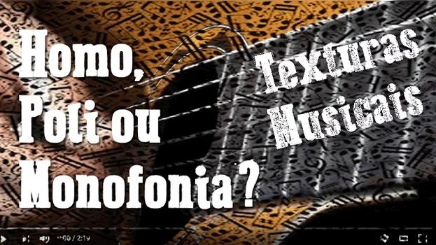 Homofonia, Polifonia ou monofonia.