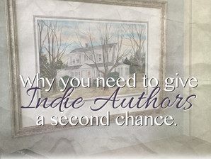 Why you need to give indie authors a second chance.