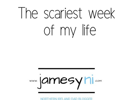 The Scariest Week of My Life