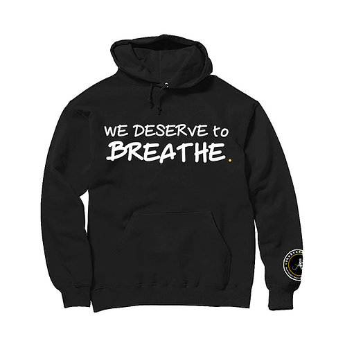 We Deserve to Breathe Hoodie