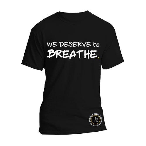 We Deserve to Breathe Tee