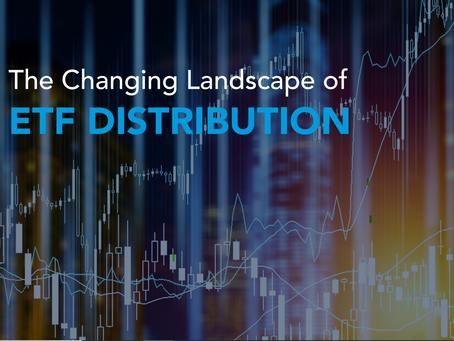The Changing Landscape of ETF Distribution