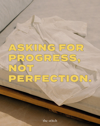 Asking For Progress, Not Perfection | The Stitch