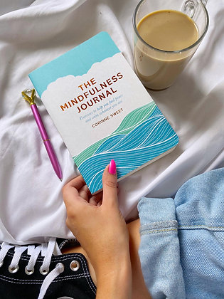 The Mindfulness Journal : Exercises to help you find peace and calm wherever you