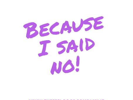 Because I said No! (trigger warning)