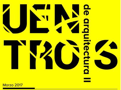 II Encuentros de Arquitectura: Una experiencia desde dentro.