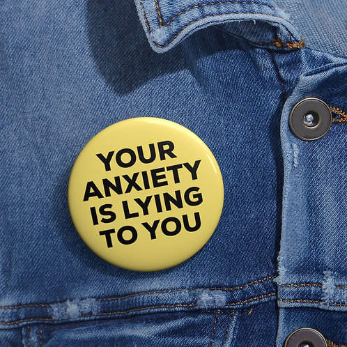 Anxiety Pin Buttons