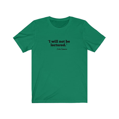 I will not be lectured- Sista Kamala Tee