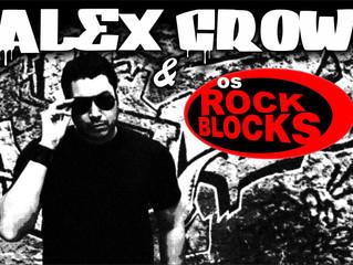 Eles chegaram: Alex Crow & Os Rock Blocks!!!