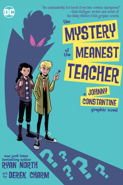 The Mystery of the Meanest Teacher: Johnny Constantine