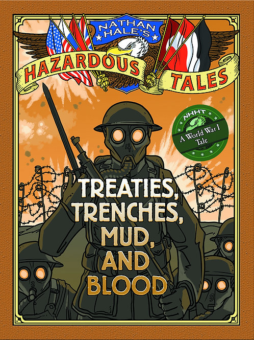 Hazardous Tales Treaties, Trenches, Mud, and Blood
