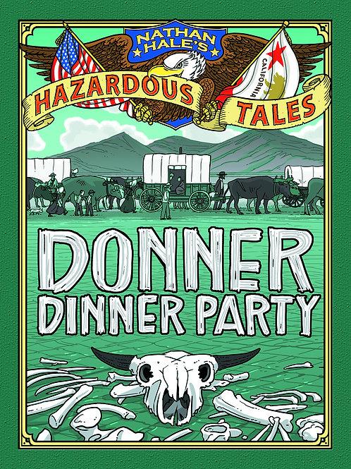 Hazardous Tales Donner Dinner Party