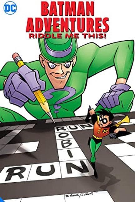 Batman Adventures: Riddle Me This