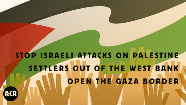 A*C.R: Statement on the Israeli Attack on Gaza