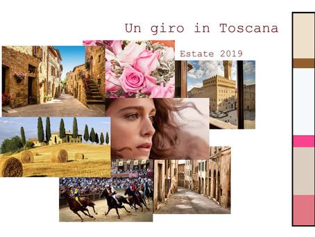UN GIRO IN TOSCANA - Estate 2019.