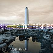 Six Celtic Ferries - Flúga Friàls