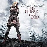 Angelzoom The Things you said.jpg