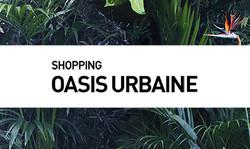 Shopping // Oasis Urbaine