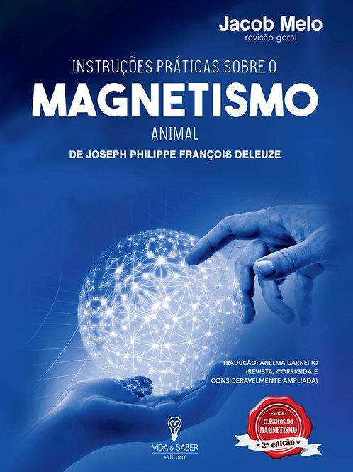 INSTRUÇÕES PRÁTICAS SOBRE O MAGNETISMO -  Joseph Philippe François Deleuze