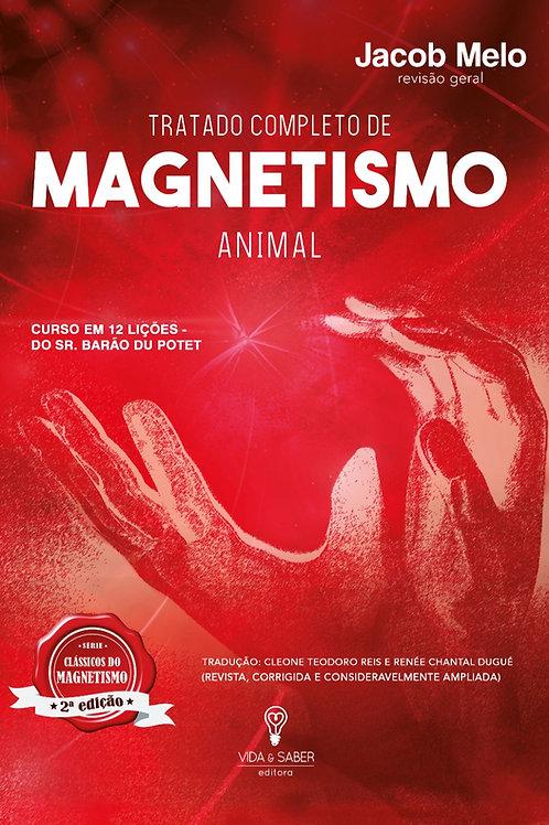 TRATADO COMPLETO DE MAGNETISMO ANIMAL: Curso em 12 lições - Barão Du Potet