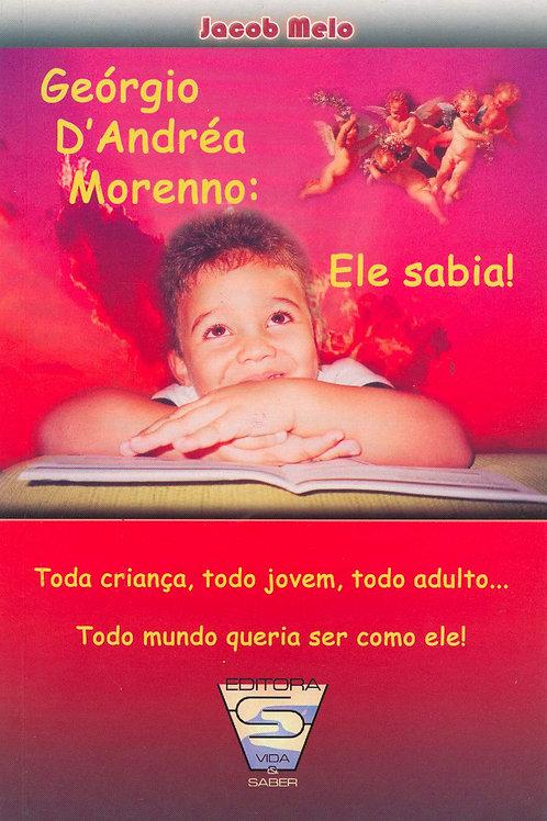 GEÓRGIO D'ANDRÉA MORENNO: Ele sabia! – Jacob Melo