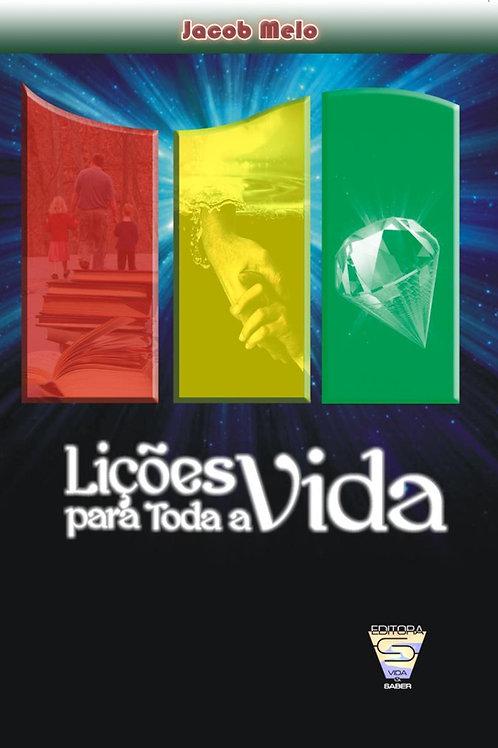 LIÇÕES PARA TODA A VIDA - Jacob Melo