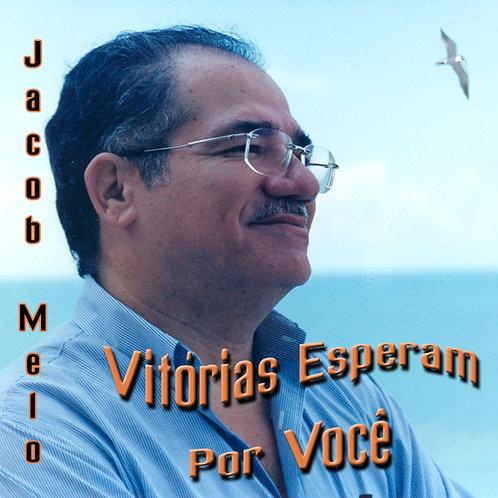 CD VITÓRIAS ESPERAM POR VOCÊ - Jacob Melo