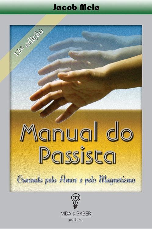 MANUAL DO PASSISTA; curando pelo amor e pelo Magnetismo  Jacob Melo